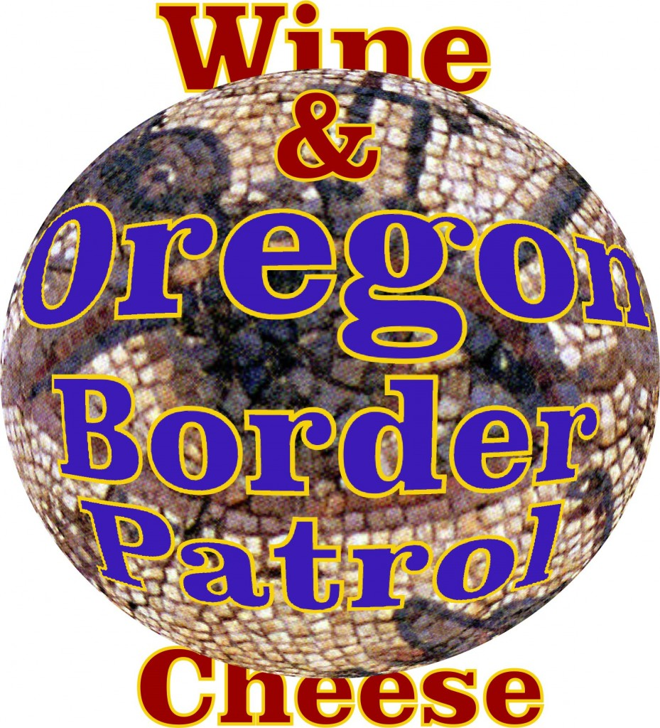 oregon border patrol wine and cheese
