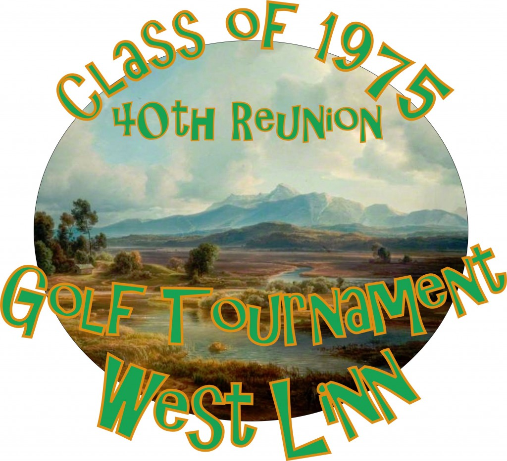 west linn lions high school wl hs oregon class of 1975 40th reunion golf tournament