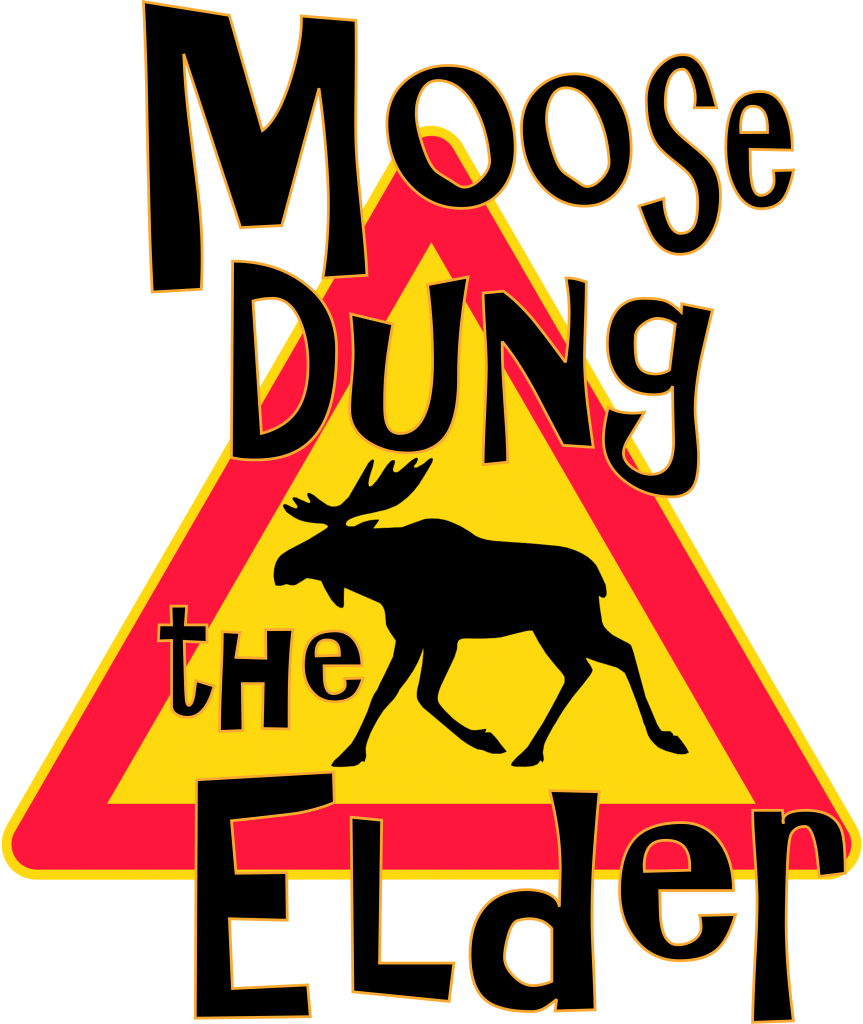 Moose Dung the Elder Larry Aschenbrenner Anchorage Alaska Lare Aschenbrenner Lar