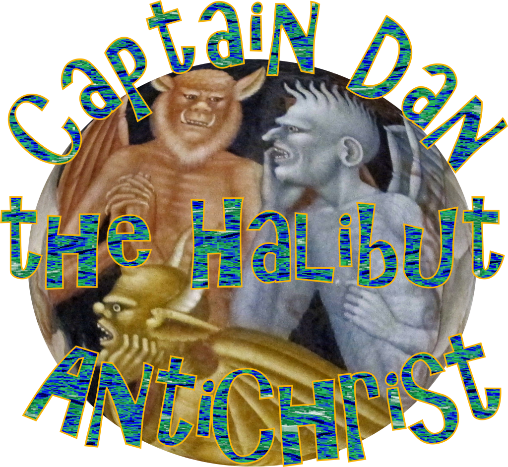 Captain Dan the Halibut Antichrist Whittier Alaska