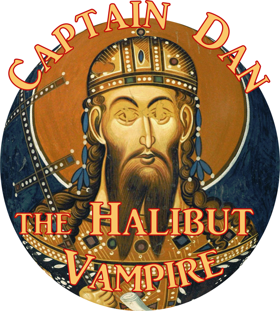 Captain Dan the Halibut Vampire