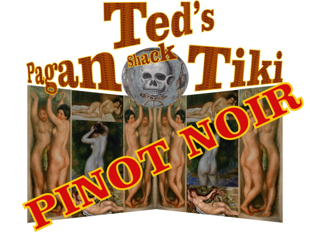 Ted the Vino Tarzan PINOT NOIR RULES