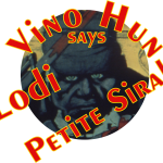 Vino Hun says drink Lodi Petite Sirah it is the hammer