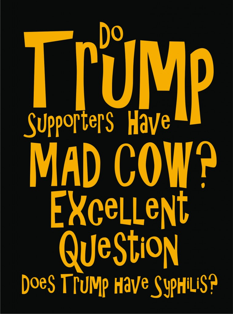 Do Trump Supporters have Mad Cow Excellent Question